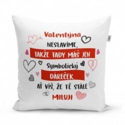 Polštářek s potiskem - Valentýna neslavíme... - 40 x 40 cm - Sablio